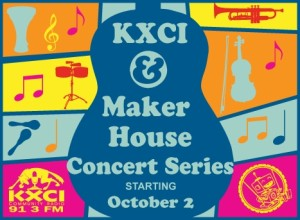 KXCI Maker House Concert Series