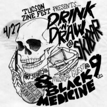 Drink N Draw via TZF @Skybar, music by Black Medicine starts 9pm