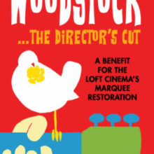Woodstock the Director's Cut Fundraiser for the Loft Cinema Marquee